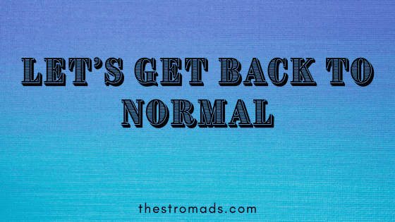 Let's Get To Normal