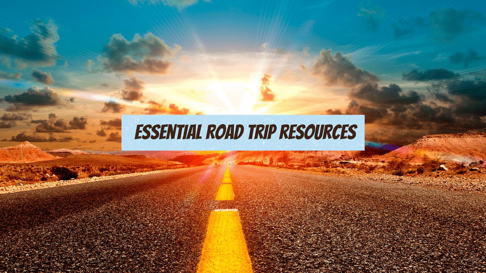 Essential Road Trip Resources