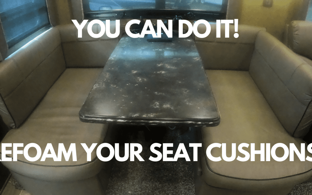 Refoam your Seat Cushions Yourself, and Save Big Money!